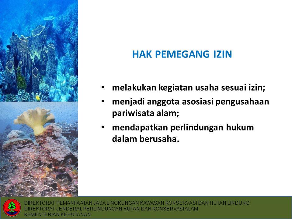 HAK PEMEGANG IZIN melakukan kegiatan usaha sesuai izin;