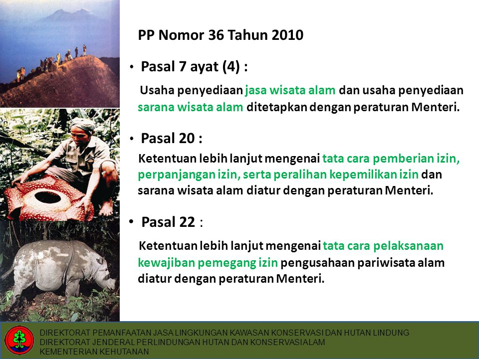 PP Nomor 36 Tahun 2010 Pasal 7 ayat (4) :