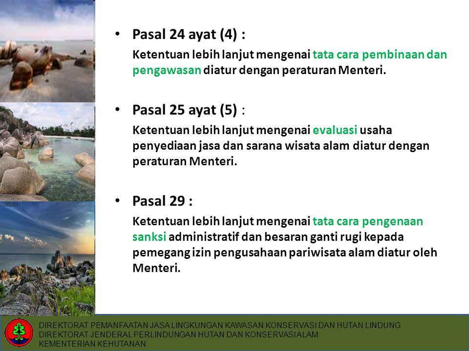Pasal 24 ayat (4) : Pasal 25 ayat (5) : Pasal 29 :