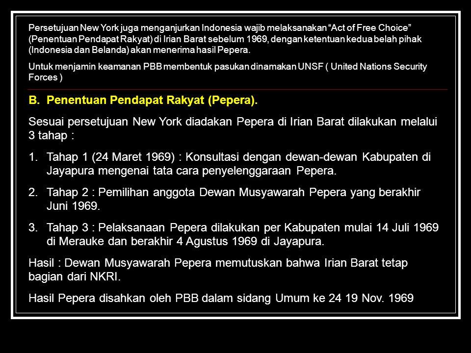 B. Penentuan Pendapat Rakyat (Pepera).