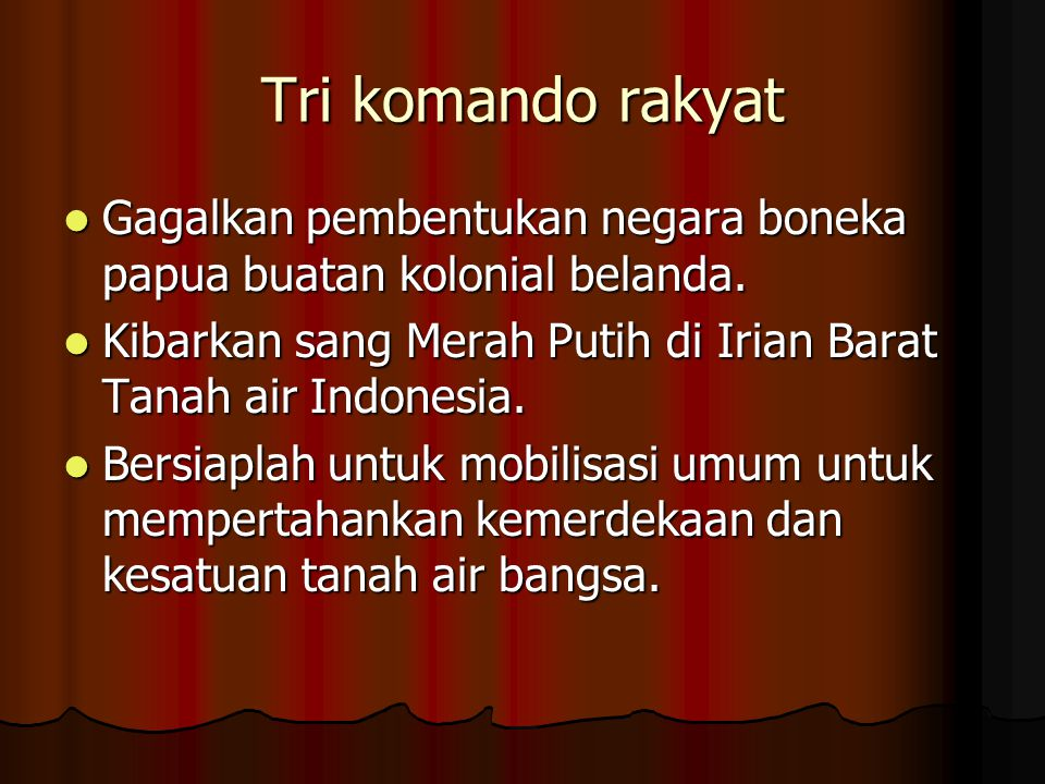Tri komando rakyat Gagalkan pembentukan negara boneka papua buatan kolonial belanda. Kibarkan sang Merah Putih di Irian Barat Tanah air Indonesia.
