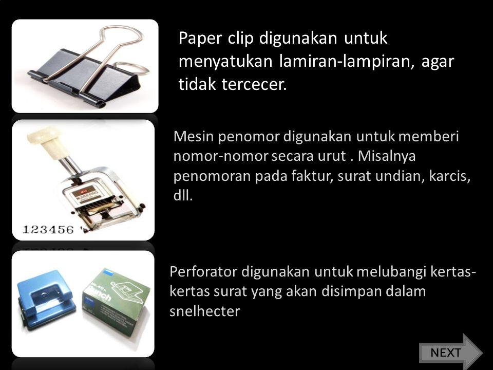 Paper clip digunakan untuk menyatukan lamiran-lampiran, agar tidak tercecer.