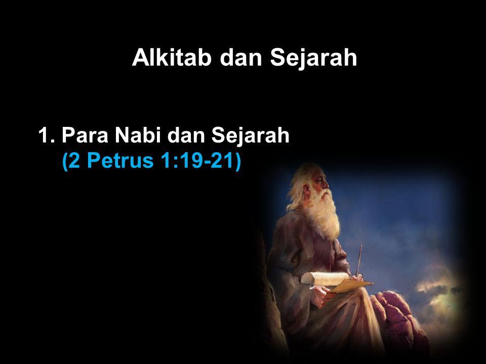 Black Alkitab dan Sejarah 1. Para Nabi dan Sejarah (2 Petrus 1:19-21)