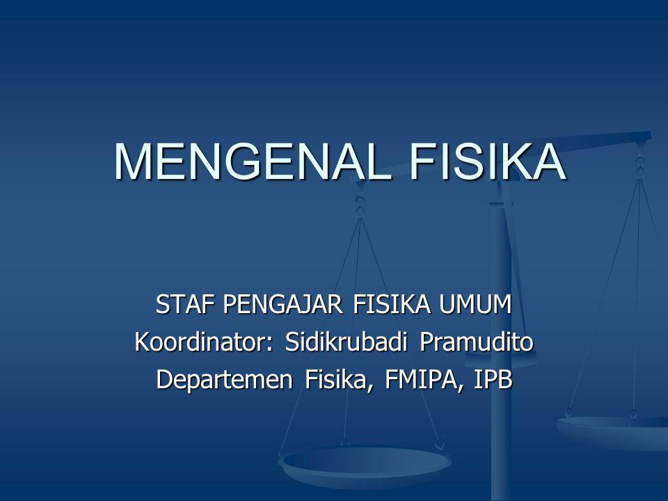 MENGENAL FISIKA STAF PENGAJAR FISIKA UMUM