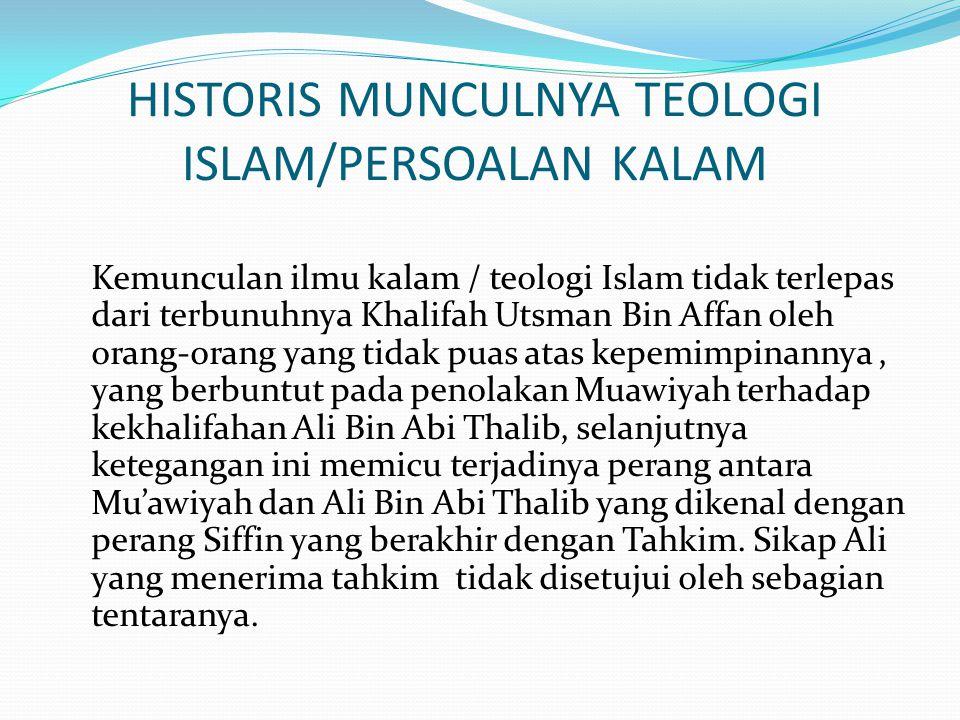 HISTORIS MUNCULNYA TEOLOGI ISLAM/PERSOALAN KALAM