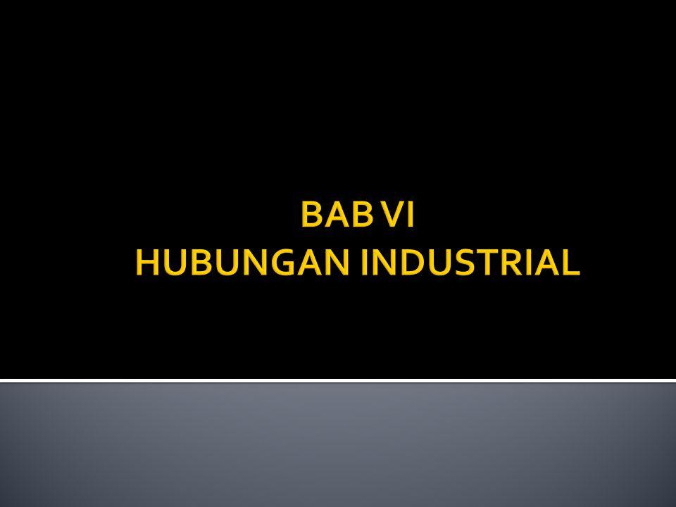 BAB VI HUBUNGAN INDUSTRIAL