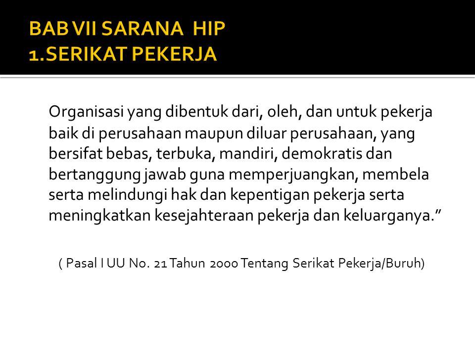 BAB VII SARANA HIP 1.SERIKAT PEKERJA