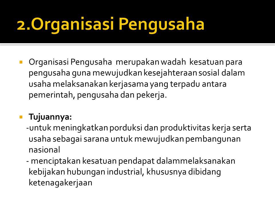 2.Organisasi Pengusaha