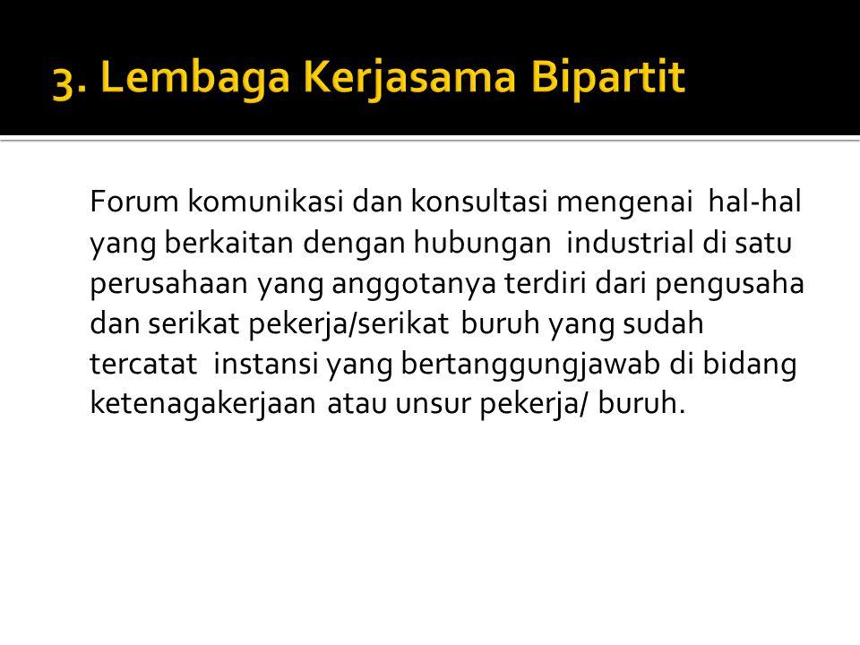 3. Lembaga Kerjasama Bipartit