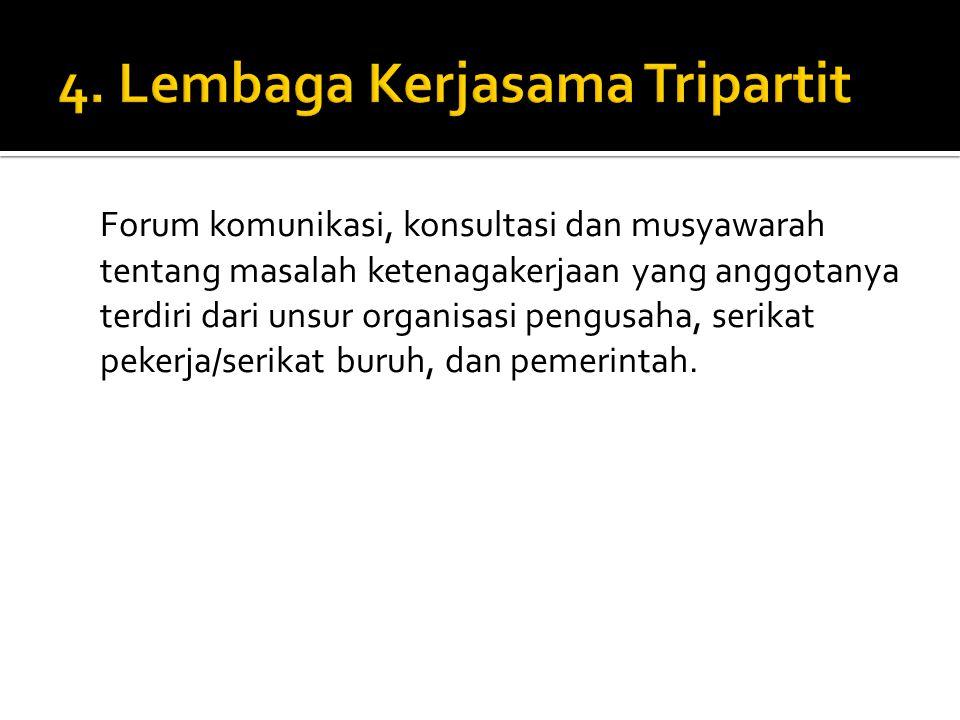 4. Lembaga Kerjasama Tripartit
