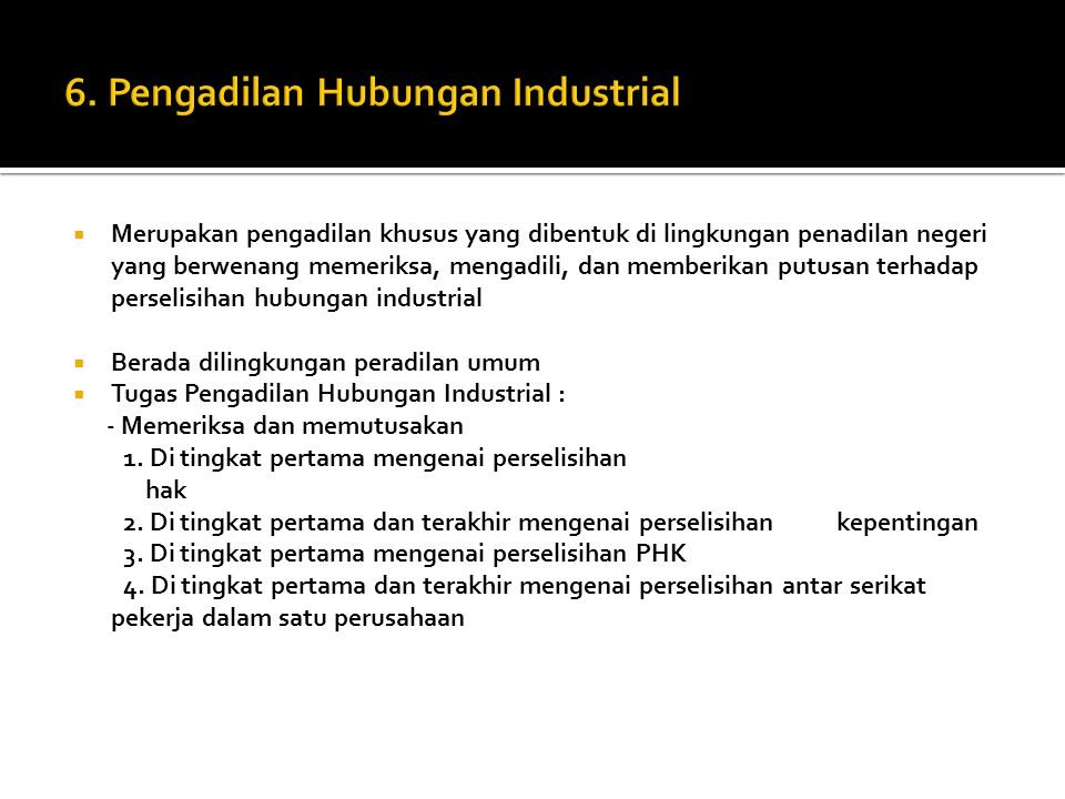 6. Pengadilan Hubungan Industrial