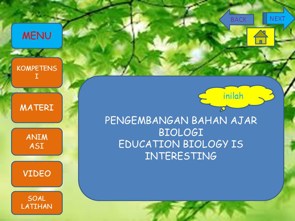 PENGEMBANGAN BAHAN AJAR BIOLOGI EDUCATION BIOLOGY IS INTERESTING