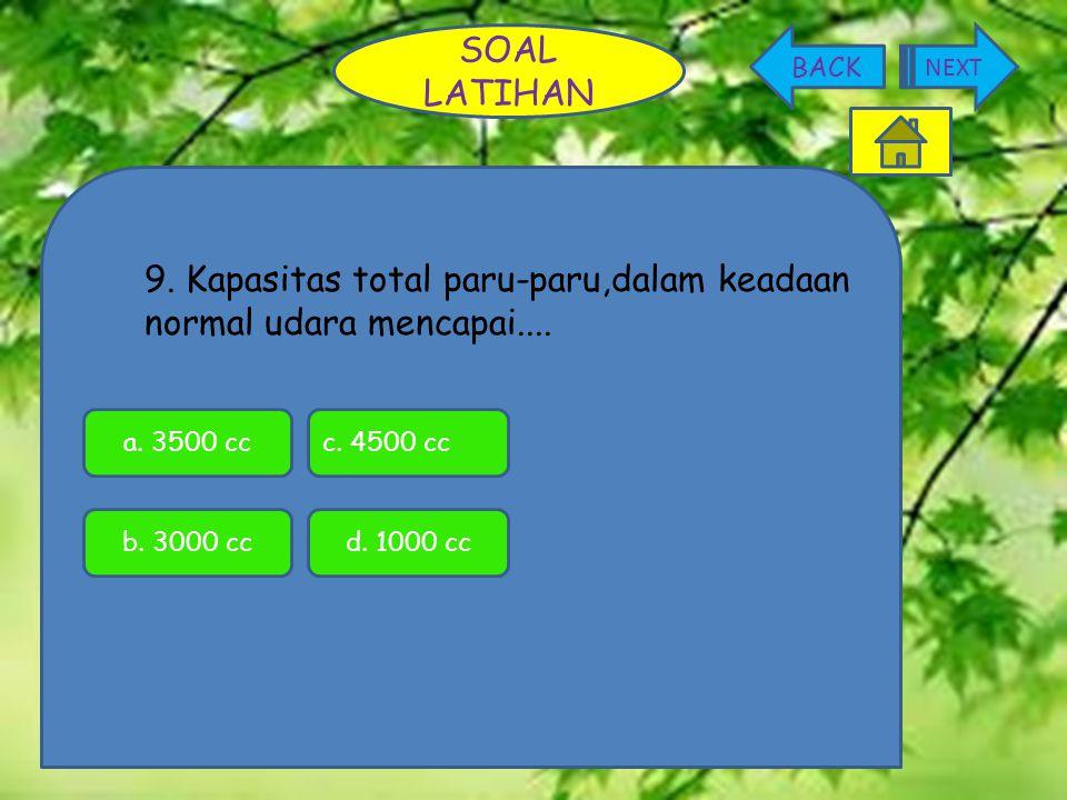 9. Kapasitas total paru-paru,dalam keadaan normal udara mencapai....
