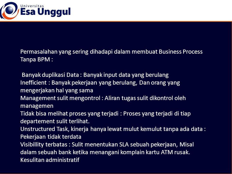 Permasalahan yang sering dihadapi dalam membuat Business Process Tanpa BPM :