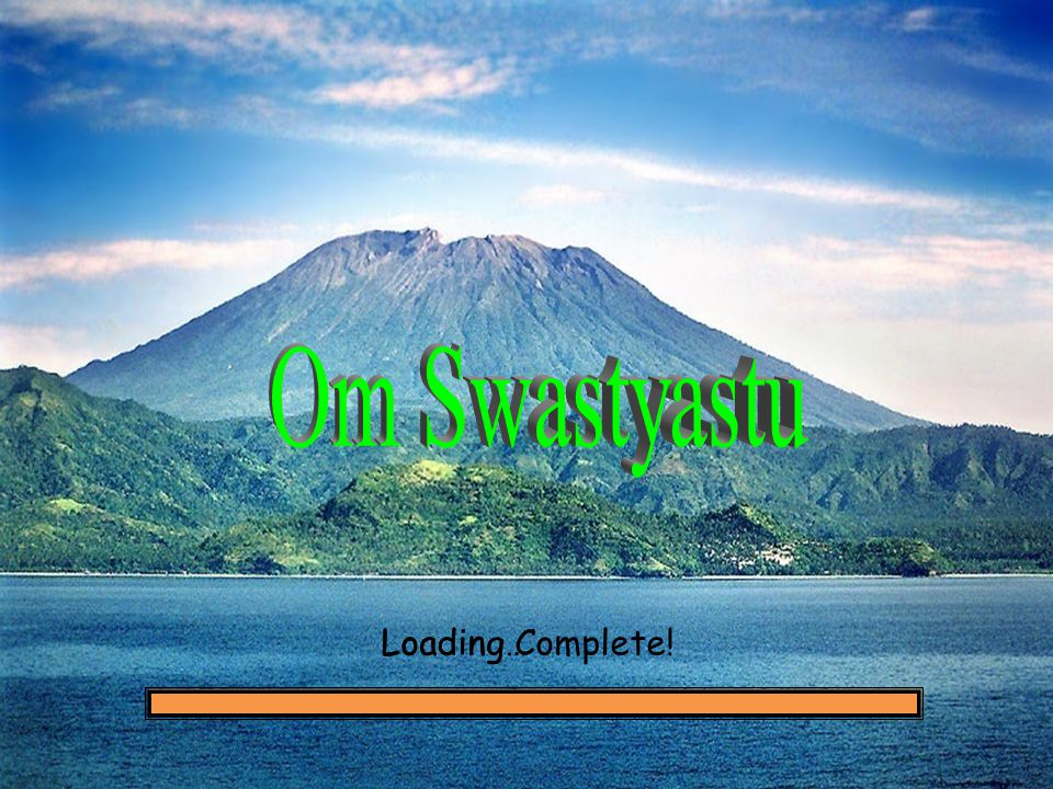 Om Swastyastu Loading… Loading Complete!