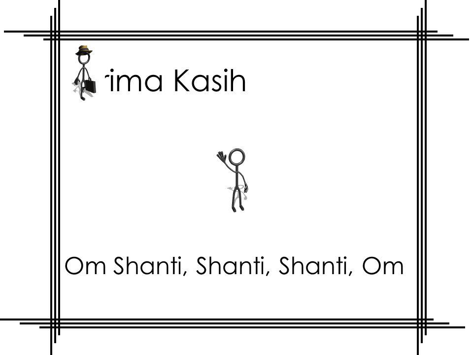 Terima Kasih Om Shanti, Shanti, Shanti, Om