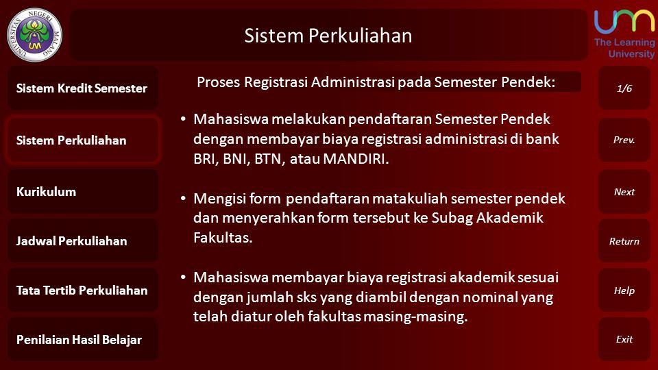 Sistem Perkuliahan Sistem Kredit Semester. 1/6. Proses Registrasi Administrasi pada Semester Pendek: