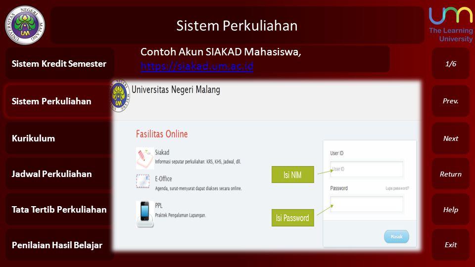 Sistem Perkuliahan Sistem Kredit Semester. Contoh Akun SIAKAD Mahasiswa, https://siakad.um.ac.id. 1/6.
