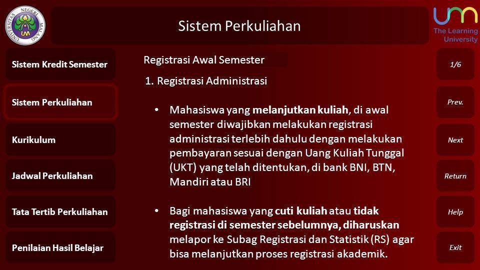 Sistem Perkuliahan Registrasi Awal Semester 1. Registrasi Administrasi