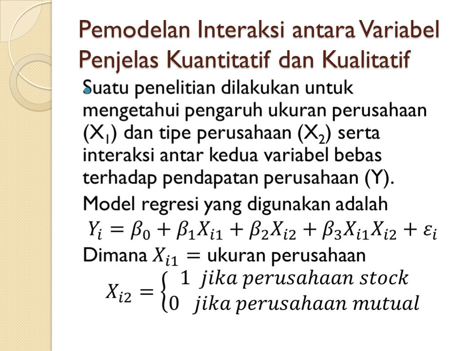 Pemodelan Interaksi antara Variabel Penjelas Kuantitatif dan Kualitatif