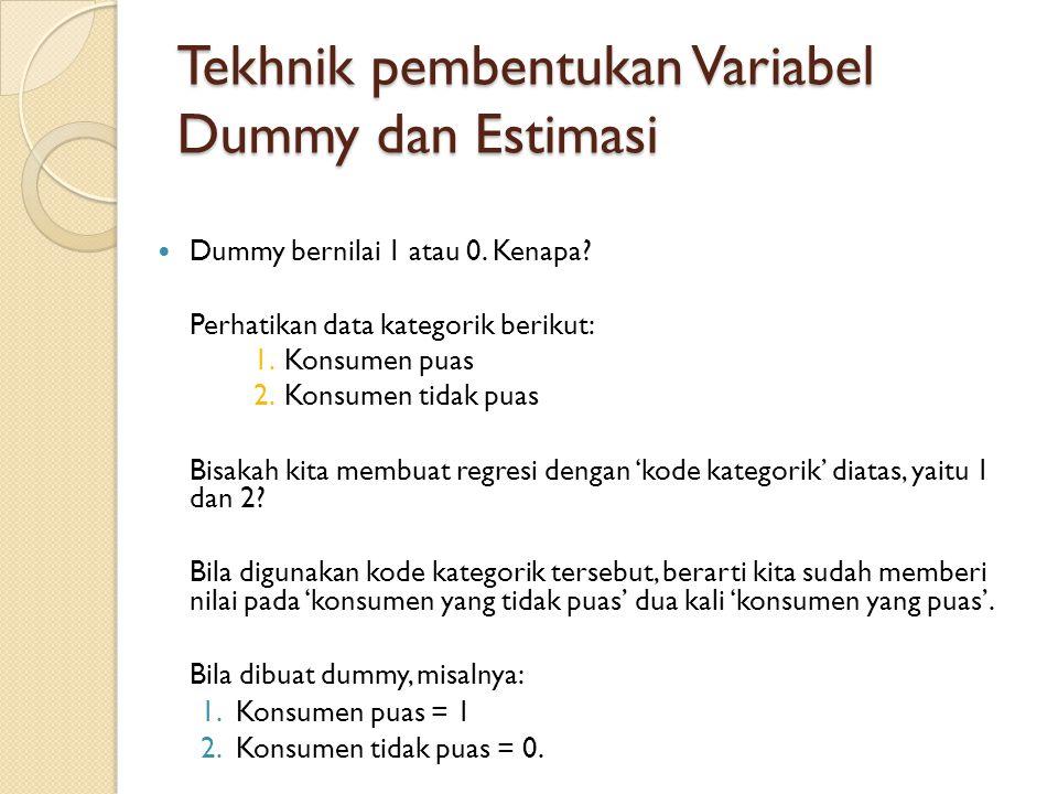 Tekhnik pembentukan Variabel Dummy dan Estimasi