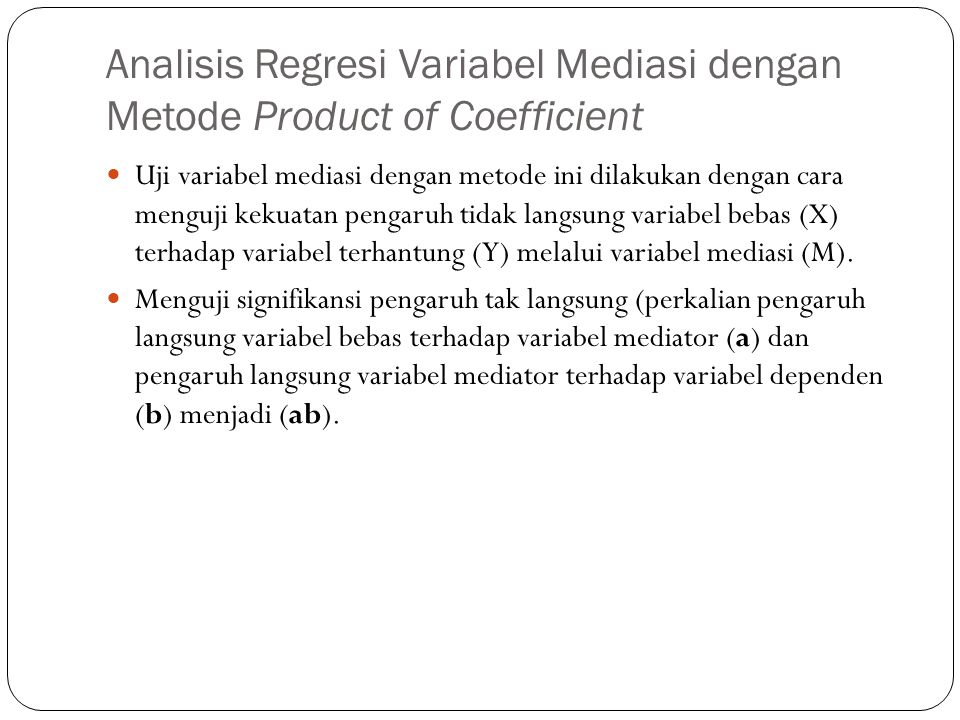 Analisis Regresi Variabel Mediasi dengan Metode Product of Coefficient