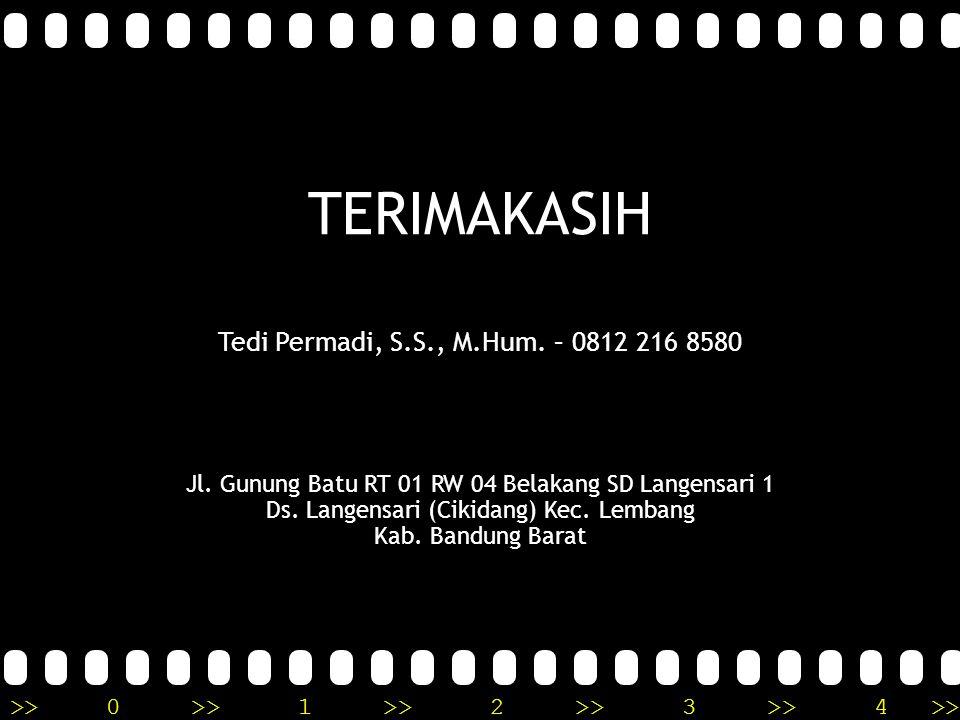 TERIMAKASIH Tedi Permadi, S. S. , M. Hum. – 0812 216 8580 Jl