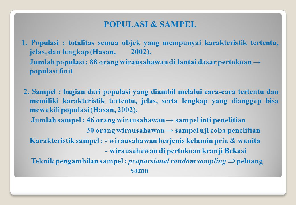 POPULASI & SAMPEL 1. Populasi : totalitas semua objek yang mempunyai karakteristik tertentu, jelas, dan lengkap (Hasan, 2002).