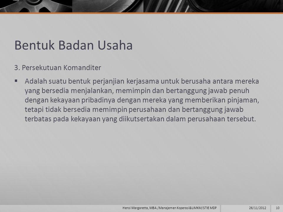 Bentuk Badan Usaha 3. Persekutuan Komanditer