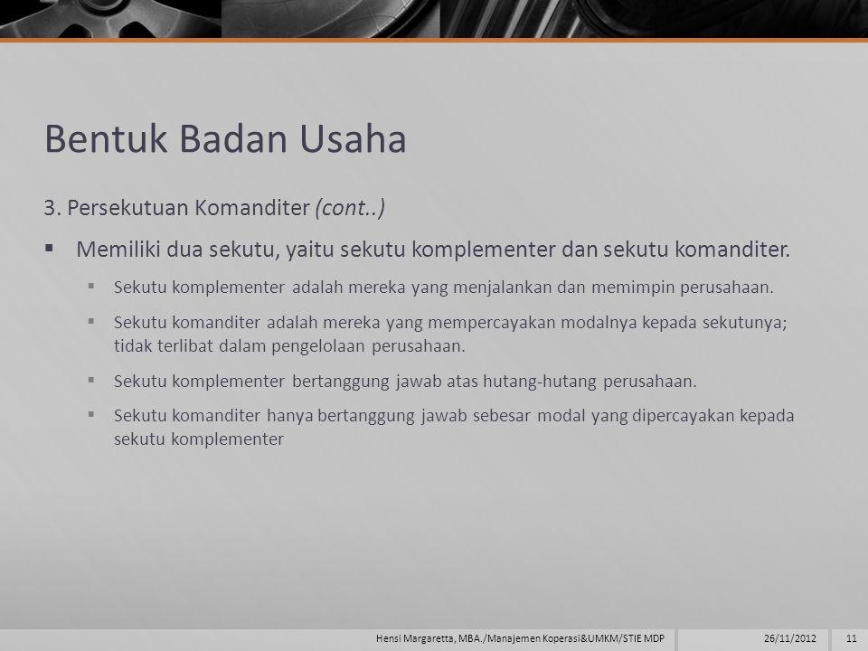 Bentuk Badan Usaha 3. Persekutuan Komanditer (cont..)