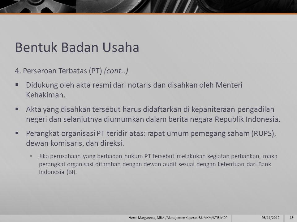 Bentuk Badan Usaha 4. Perseroan Terbatas (PT) (cont..)