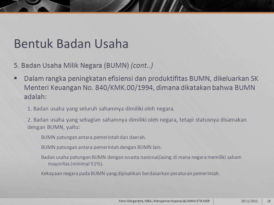 Bentuk Badan Usaha 5. Badan Usaha Milik Negara (BUMN) (cont..)