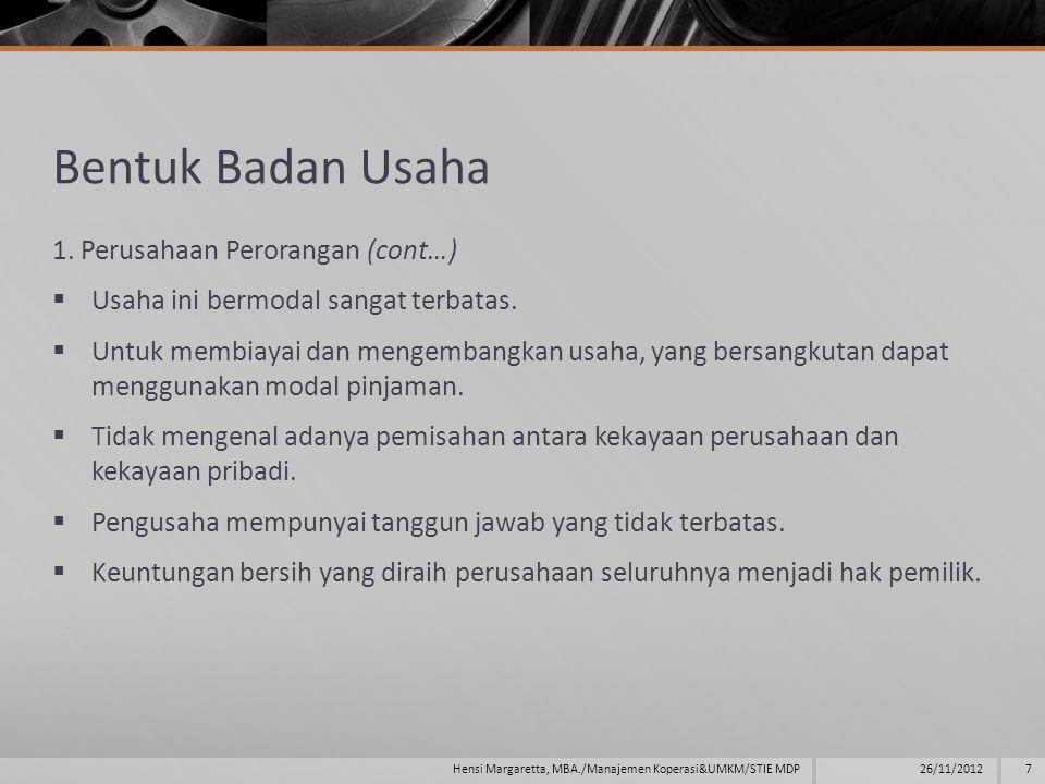 Bentuk Badan Usaha 1. Perusahaan Perorangan (cont…)