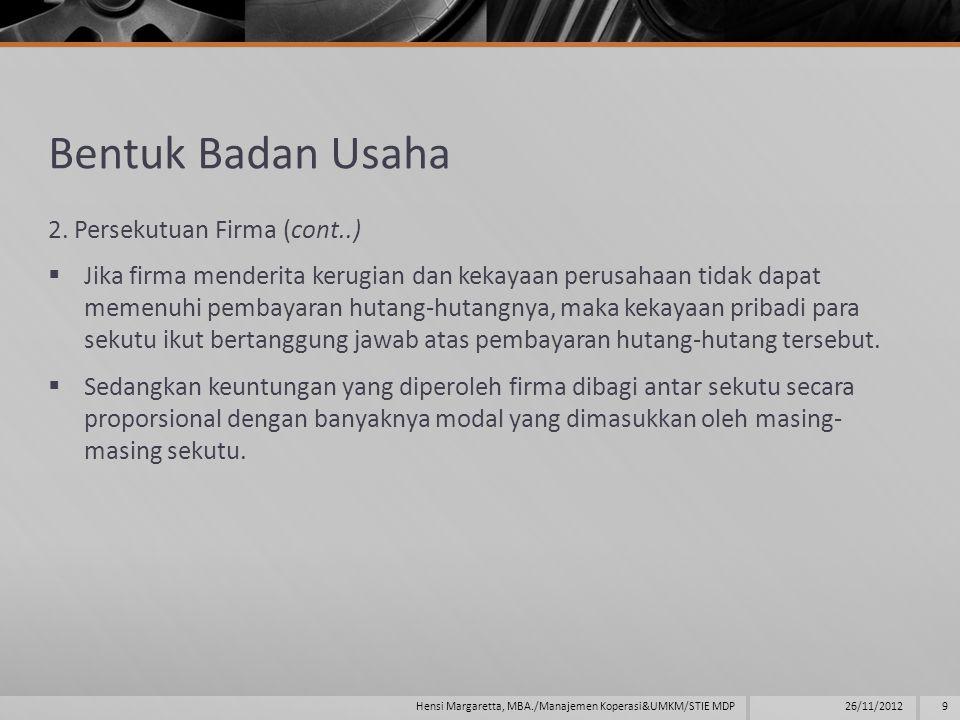 Bentuk Badan Usaha 2. Persekutuan Firma (cont..)