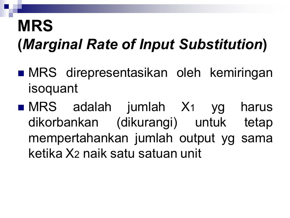 MRS (Marginal Rate of Input Substitution)