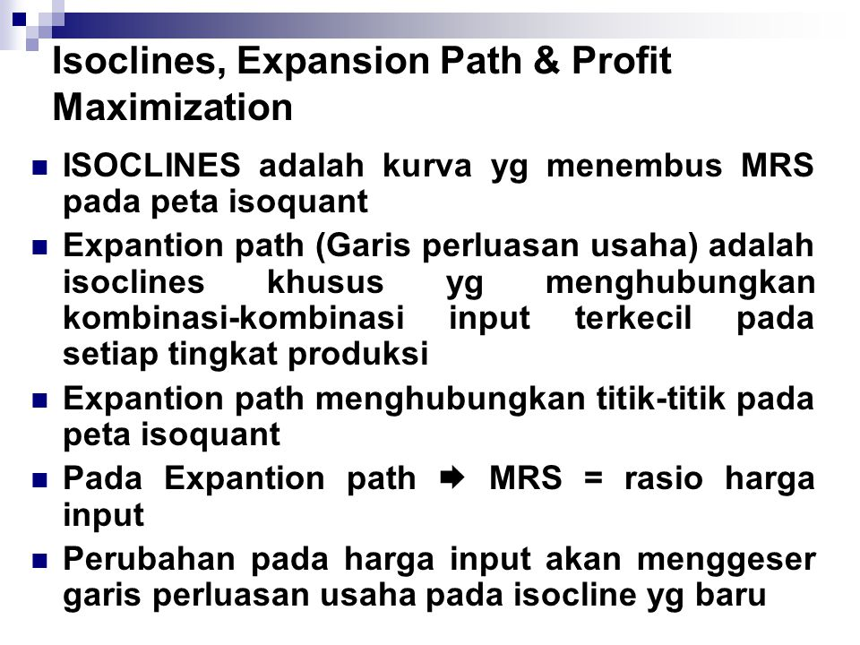 Isoclines, Expansion Path & Profit Maximization
