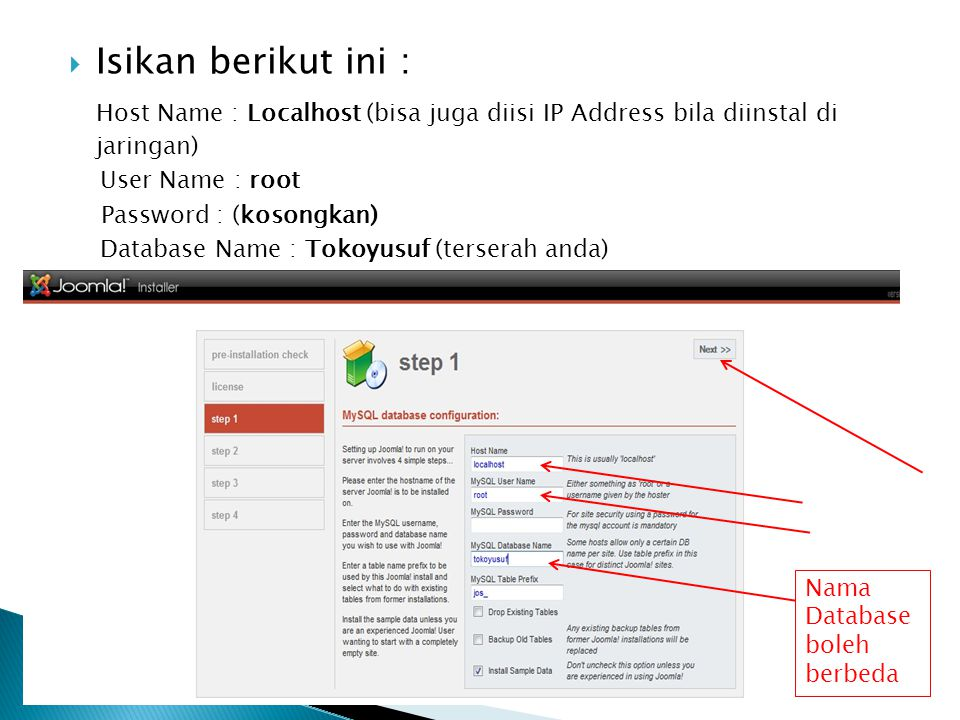 Isikan berikut ini : Host Name : Localhost (bisa juga diisi IP Address bila diinstal di jaringan)