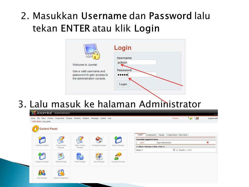 2. Masukkan Username dan Password lalu tekan ENTER atau klik Login 3