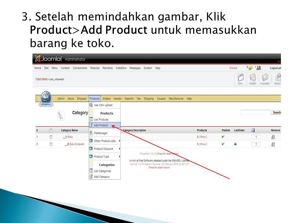 3. Setelah memindahkan gambar, Klik Product>Add Product untuk memasukkan barang ke toko.
