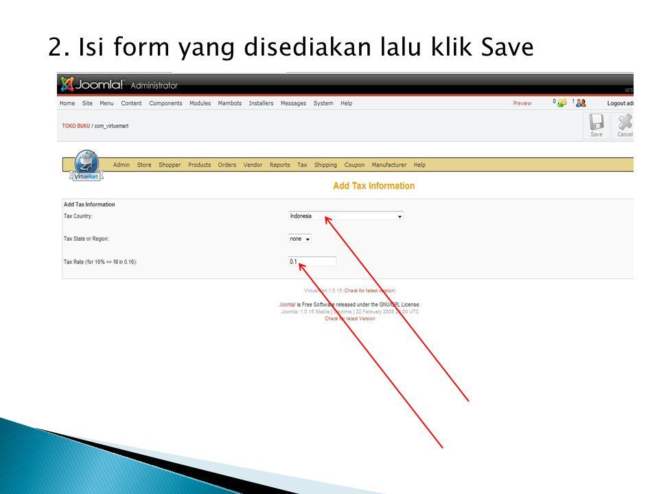 2. Isi form yang disediakan lalu klik Save
