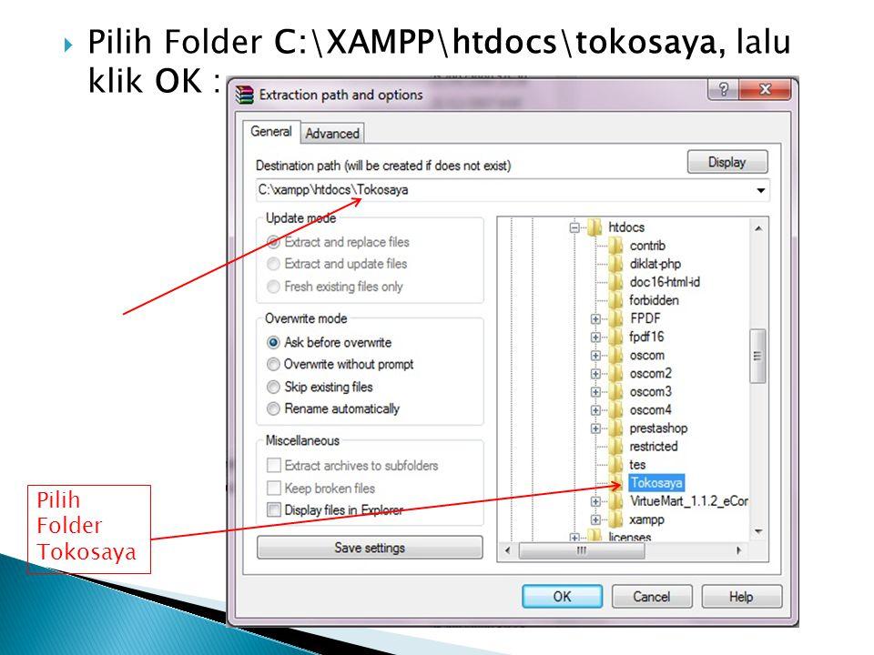 Pilih Folder C:\XAMPP\htdocs\tokosaya, lalu klik OK :
