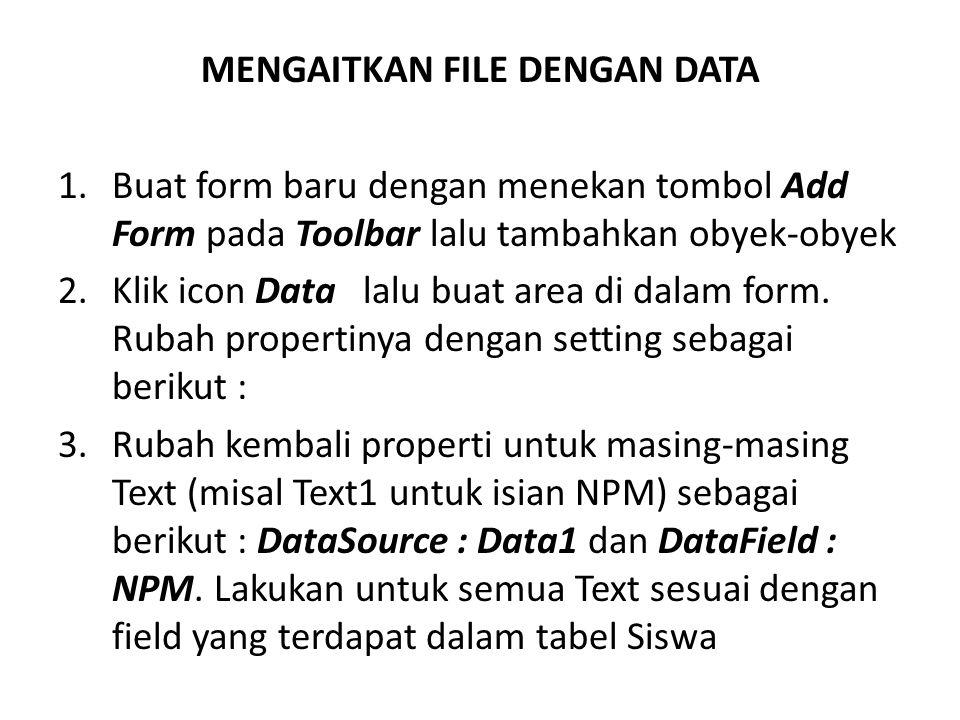 MENGAITKAN FILE DENGAN DATA