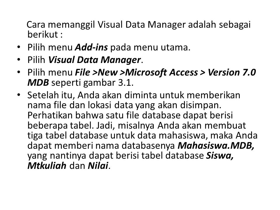 Cara memanggil Visual Data Manager adalah sebagai berikut :