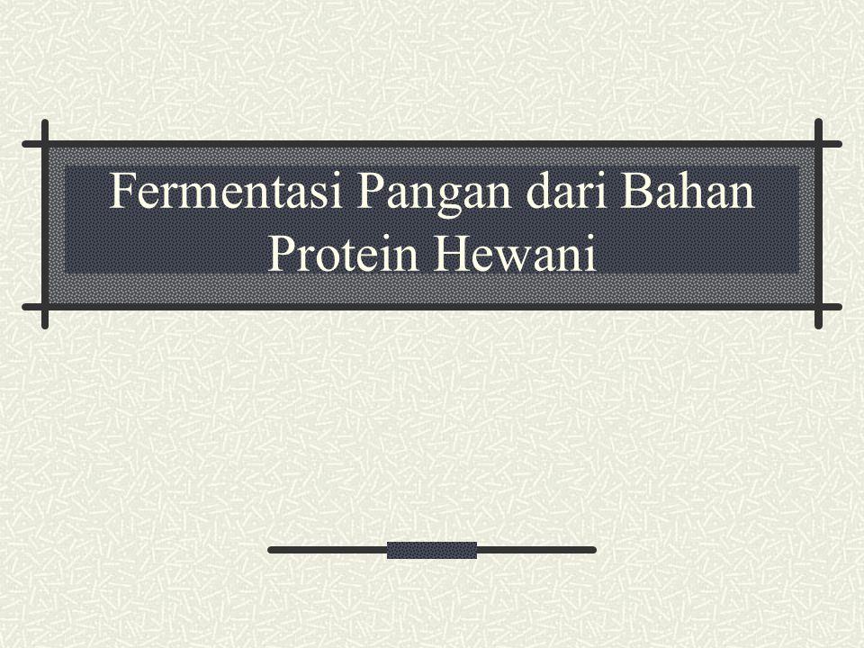 Fermentasi Pangan dari Bahan Protein Hewani