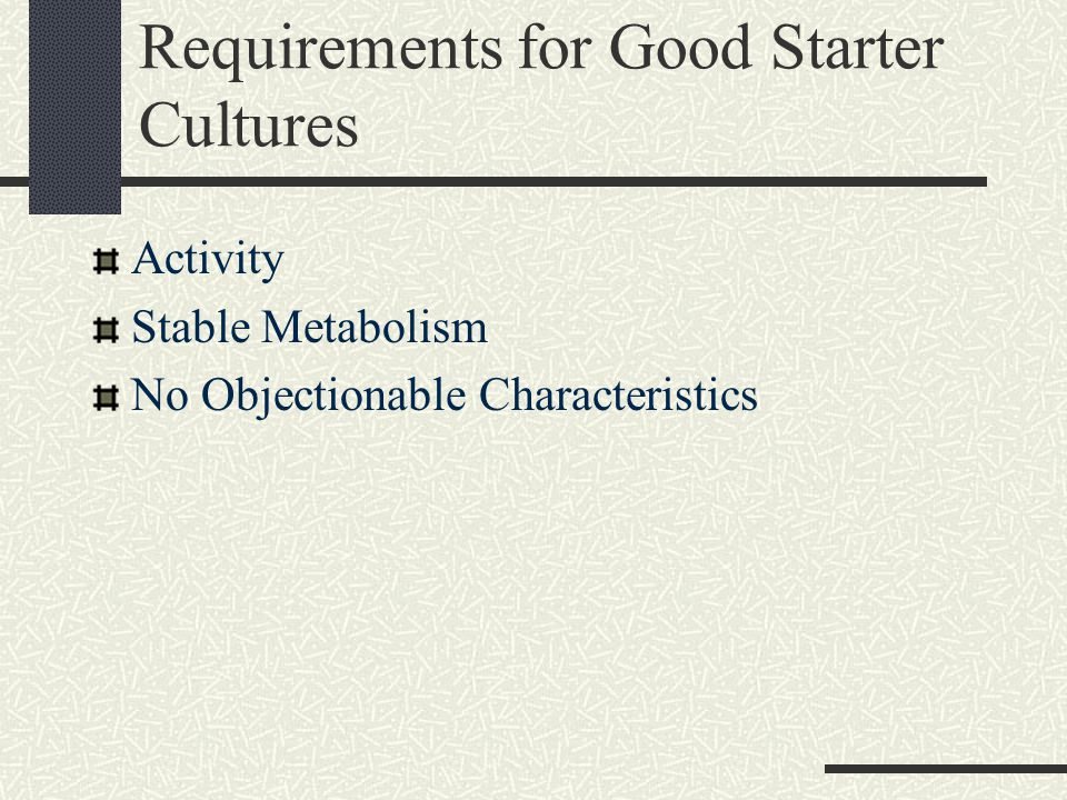 Requirements for Good Starter Cultures