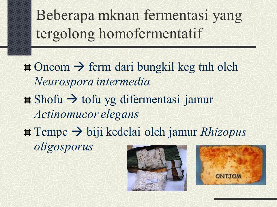 Beberapa mknan fermentasi yang tergolong homofermentatif