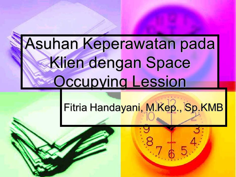 Asuhan Keperawatan pada Klien dengan Space Occupying Lession