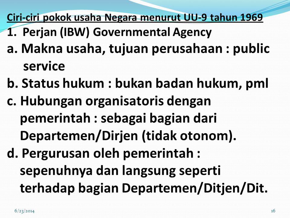 Ciri-ciri pokok usaha Negara menurut UU-9 tahun 1969 1