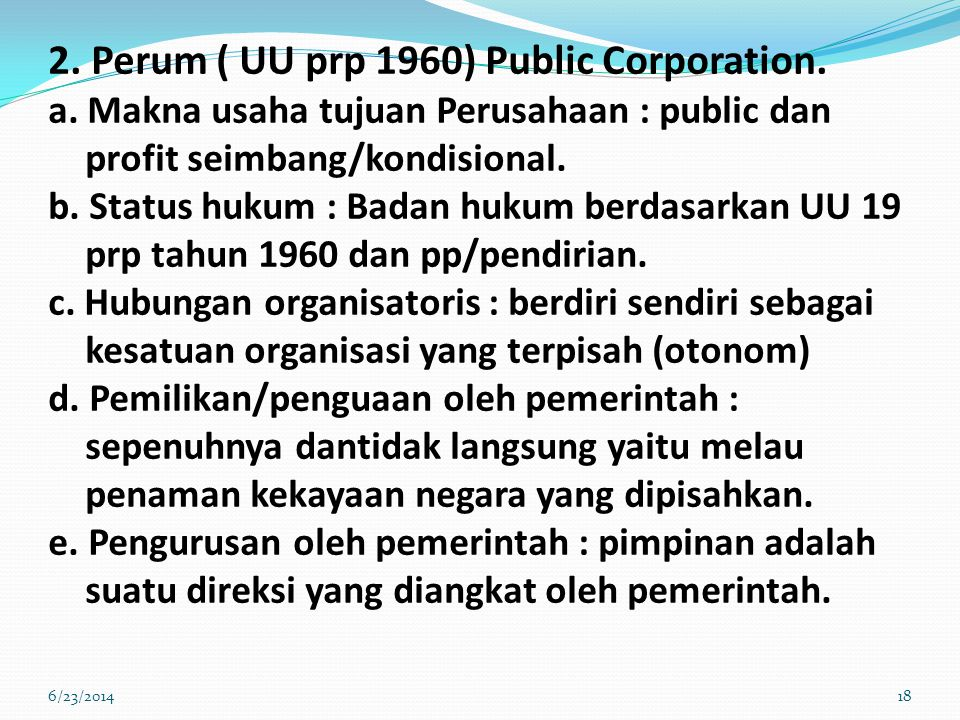 2. Perum ( UU prp 1960) Public Corporation. a