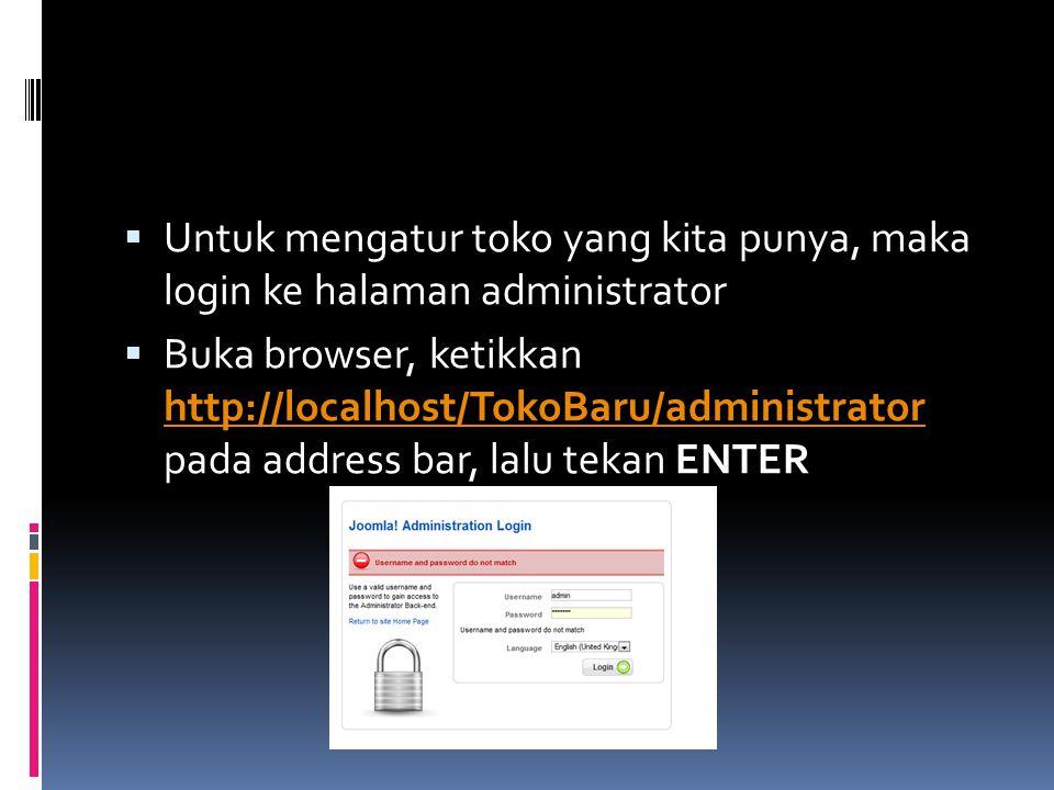 Untuk mengatur toko yang kita punya, maka login ke halaman administrator